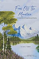 From Off The Mountain: A Collection of Inspirational Poems