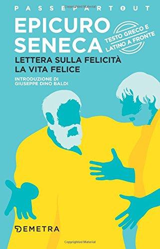 Lettera sulla felicità-La vita felice. Testo greco e latino a fronte