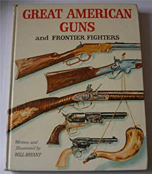 Hardcover Great American guns and frontier fighters, Book