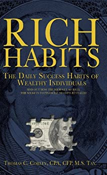 Rich Habits: The Daily Success Habits of Wealthy Individuals by [Thomas C.  Corley]