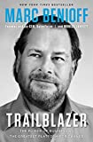 Trailblazer: The Power of Business as the Greatest Platform for Change - Marc Benioff