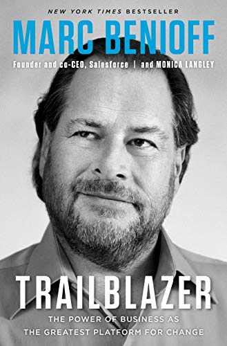 Trailblazer: The Power of Business as the Greatest Platform for Change (English Edition) de [Marc R.  Benioff]