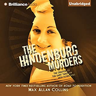 The Hindenburg Murders     Disaster Series, Book 2              By:                                                                                                                                 Max Allan Collins                               Narrated by:                                                                                                                                 Simon Vance                      Length: 6 hrs and 36 mins     53 ratings     Overall 4.3