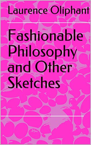 Fashionable Philosophy and Other Sketches (English Edition)