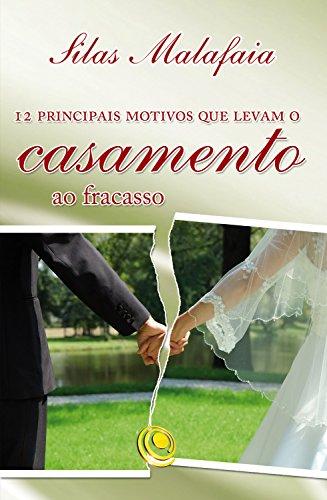 12 principais motivos que levam o casamento ao fracasso (Portuguese Edition)
