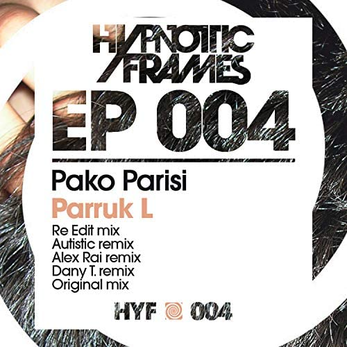 Pako Parisi, Autistic, Alex Rai & Dany T.