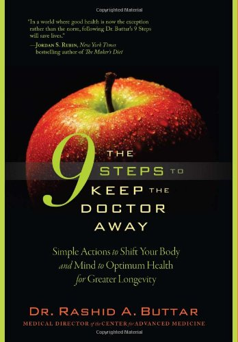 The 9 Steps to Keep the Doctor Away: Simple Actions to Shift Your Body and Mind to Optimum Health for Greater Longevity