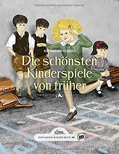 Das große kleine Buch: Die schönsten Kinderspiele von früher