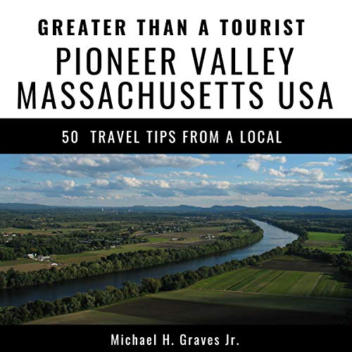 Greater Than a Tourist Pioneer Valley Massachusetts USA audiobook cover art