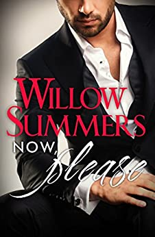 Now, Please (Please, Book Two) (Please Series 2) by [Willow Summers]