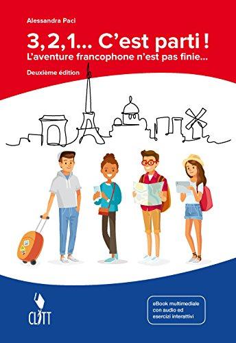 3, 2, 1... C'est parti! L'aventure francophone n'est pas finie. Per la Scuola media. Con Contenuto digitale (fornito elettronicamente) [Lingua francese]