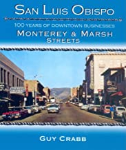 San Luis Obispo 100 Years of Downtown Businesses Monterey