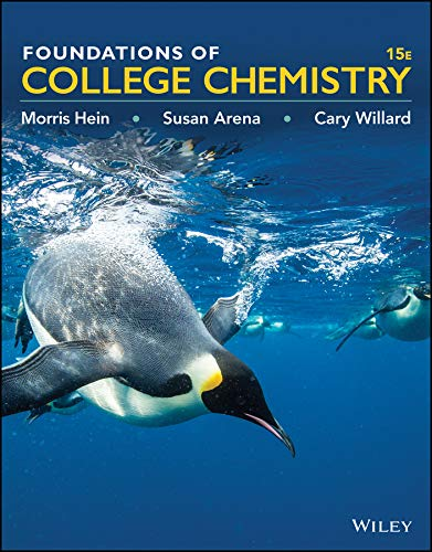 Compare Textbook Prices for Foundations of College Chemistry 15 Edition ISBN 9781119083900 by Hein, Morris,Arena, Susan,Willard, Cary