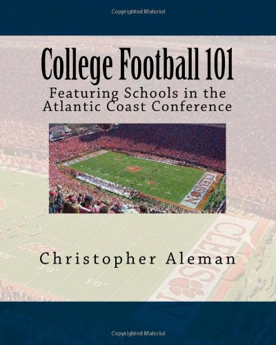 College Football 101: Featuring Schools in the Atlantic Coast Conference