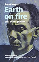 Earth on fire and other poems: A bilingual edition