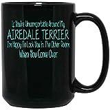 N\A Si no se Siente cómodo con mi Taza de café Airedale Terrier, Presente Ideas para Amantes de los Perros, dueños de Perros, cerámica (Negro, 11 oz)
