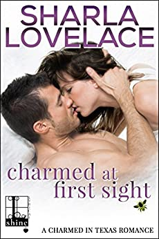 Charmed at First Sight (Charmed in Texas Book 4) by [Sharla Lovelace]