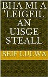 Bha mi a 'leigeil an uisge steall (Scots Gaelic Edition)