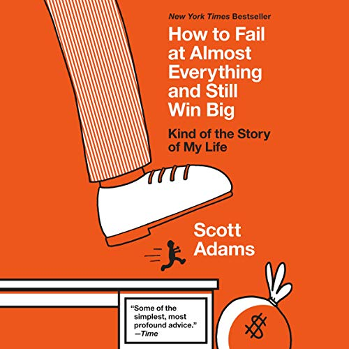 How to Fail at Almost Everything and Still Win Big cover art