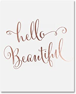 Hello Beautiful Rose Gold Foil Print Wall Decor Inspirational Quote Baby Girl Nursery Art Poster Kids Room Art 8 inches x 10 inches C12