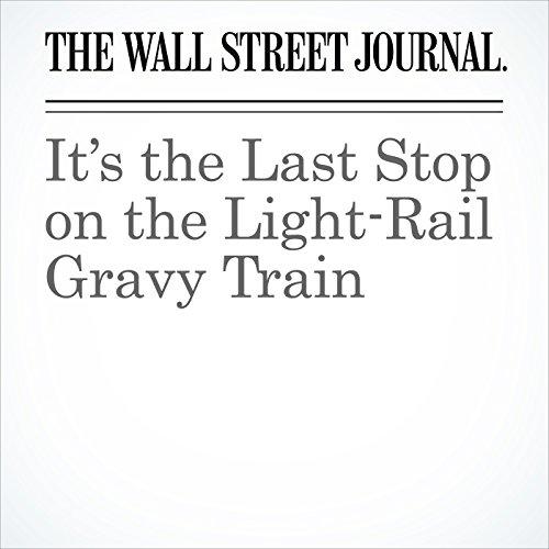 It's the Last Stop on the Light-Rail Gravy Train copertina