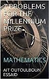 7 PROBLEMS FOR THE MILLENNIUM PRIZE : MATHEMATICS (English Edition)