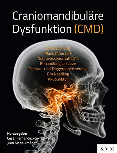 Craniomandibuläre Dysfunktion(CMD): Untersuchung – Manualtherapie – Neurowissenschaftliche Behandlungsansätze – Dry Needling