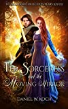 The Sorceress and the Moving Mirror (The Sellador Collection Book 1) (English Edition)...