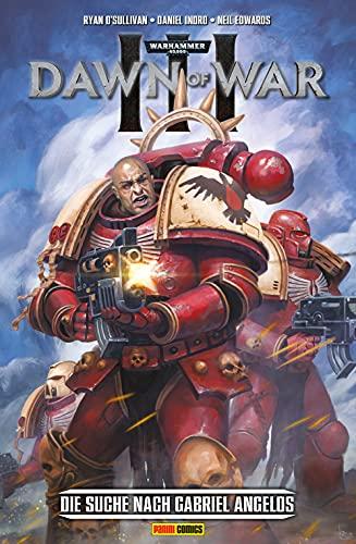 Warhammer 40,000 Dawn of War Vol. 3: Die Suche nach Gabriel Angelos (German Edition)