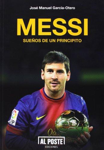 Messi. Sueños De Un Principito (Al Poste)