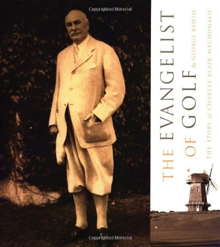 Evangelist of Golf: The Story of Charles Blair MacDonald