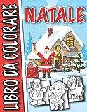 NATALE Libro da colorare: Buon Natale da colorare per (personaggi dei cartoni animati - albero di natale - babbo natale - pupazzo di neve - regali di natale) - per adulti, ragazzi e bambini