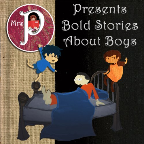 Mrs. P Presents Bold Stories about Boys audiobook cover art