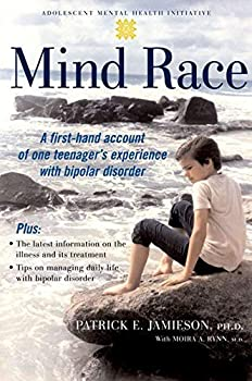Mind Race  A Firsthand Account of One Teenager s Experience with Bipolar Disorder  Adolescent Mental Health Initiative