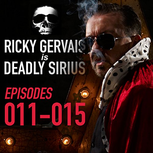 Ricky Gervais Is Deadly Sirius: Episodes 11-15 audiobook cover art