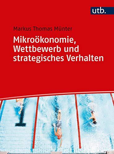 Mikroökonomie, Wettbewerb und strategisches Verhalten