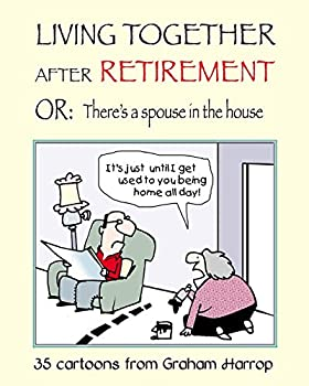 Living Together After Retirement  or There s a Spouse in the House