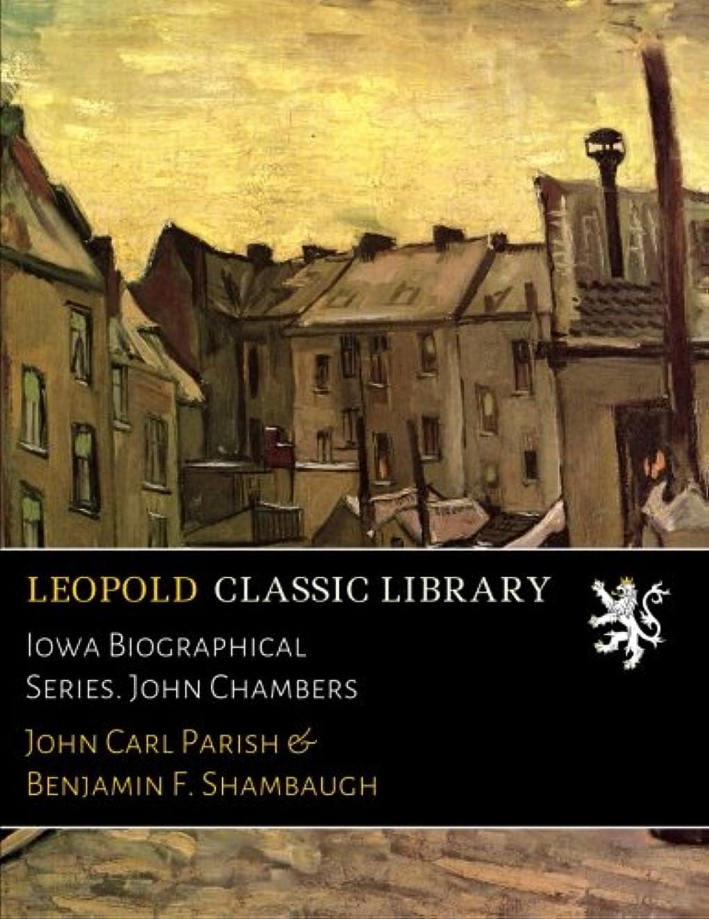 舌な休憩囲いIowa Biographical Series. John Chambers