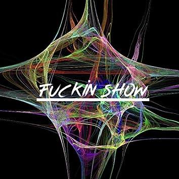 Fuckin Show