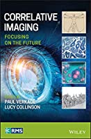 Correlative Imaging: Focusing on the Future (RMS - Royal Microscopical Society)
