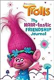 My Hair-tastic Friendship Journal (DreamWorks Trolls)