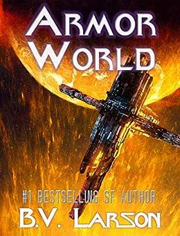 Armor World (Undying Mercenaries Series Book 11) by [B. V. Larson]