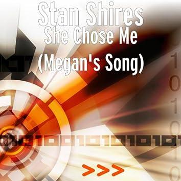 She Chose Me (Megan's Song)