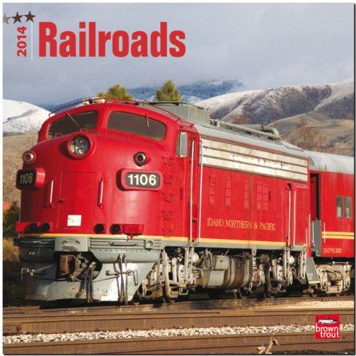 Railroads 2014 - Eisenbahn: Original BrownTrout-Kalender [Mehrsprachig] [Kalender]