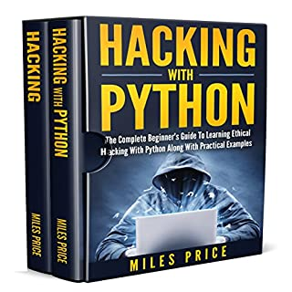 Hacking: 2 Books in 1 Bargain     The Complete Beginner's Guide to Learning Ethical Hacking with Python Along with Practical Examples & The Beginner's Complete Guide to Computer Hacking and Pen. Testing              By:                                                                                                                                 Miles Price                               Narrated by:                                                                                                                                 Matyas Job Gombos                      Length: 2 hrs and 59 mins     6 ratings     Overall 4.2