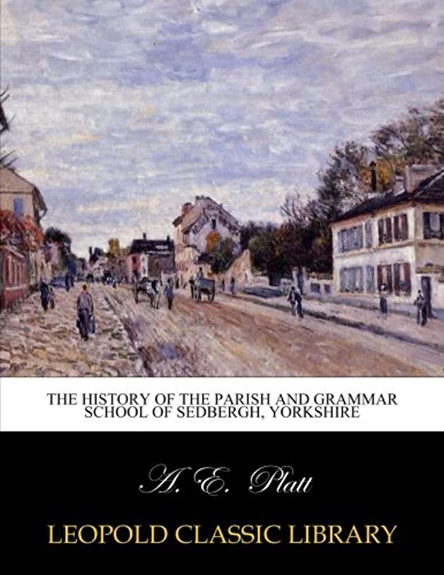 ピル摘む衝撃The history of the parish and grammar school of Sedbergh, Yorkshire