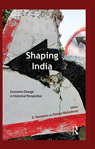 Shaping India: Economic Change in Historical Perspective (English Edition)