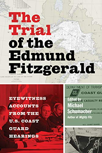The Trial of the Edmund Fitzgerald: Eyewitness Accounts from the U.S. Coast Guard Hearings