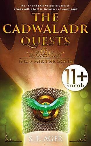 The Cadwaladr Quests (Book Two: Race for the Gold): The 11+, SATs & ESL...