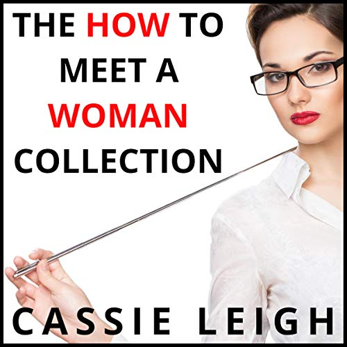 The How to Meet a Woman Collection audiobook cover art